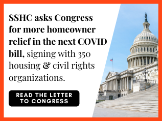 SSHC asks Congress for more homeowner relief in next COVID bill, read it here.