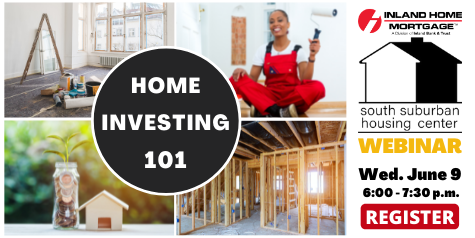 Home Investments 101, Click here to register. June 9, 2021 6-7:30 p.m.