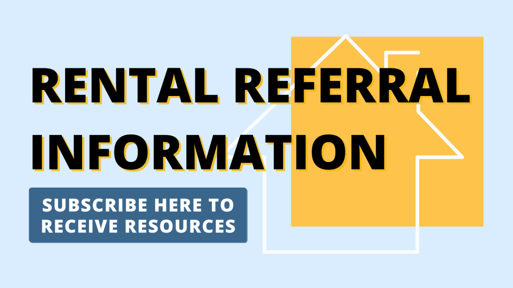 Rental Referral Information, Click here to subscribe and receive resources