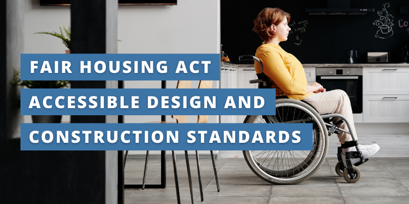 Fair Housing Act Accessible Design and Construction Standards. Pictures is a woman in wheelchair in her apartment dining room, looking out the window.